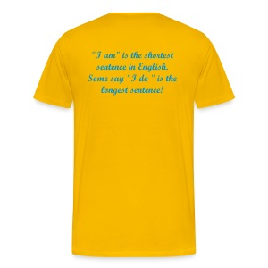 I am is the shortest sentence - Camiseta premium hombre