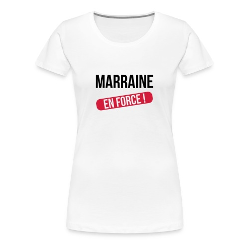 Marraine / Tata / Tante / Nourrice / Nounou / Godmother / Aunt - Frauen Premium T-Shirt