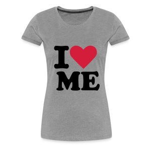 I LOVE ME - Women's Premium T-Shirt