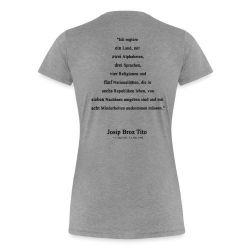 Jugoslawien Flagge + Tito ZItat (Frauen) - Frauen Premium T-Shirt