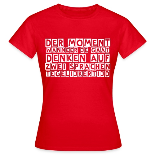 Der moment... - Women's T-Shirt