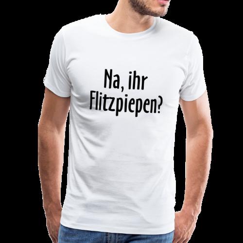 Na ihr Flitzpiepen Berlin T-Shirt (Herren/Weiß) - Männer Premium T-Shirt
