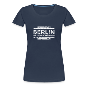 Berlin Friedrichshain T-Shirt (Damen Navy/Used) - Frauen Premium T-Shirt