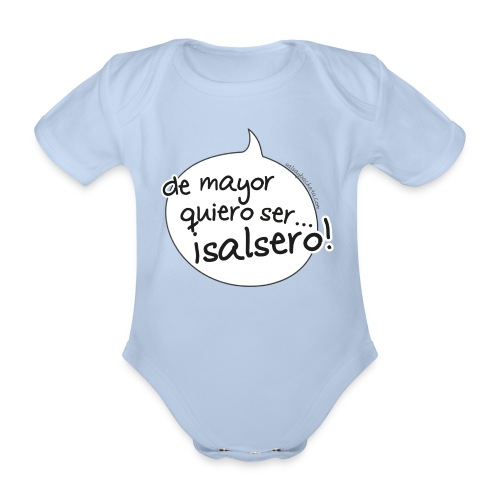 Body bebe de mayor quiero ser salsero - Body orgánico de maga corta para bebé