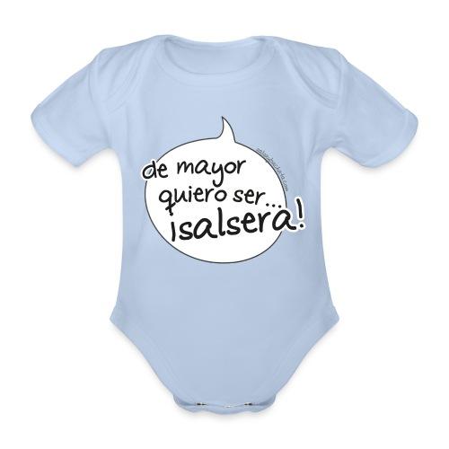 Body bebe de mayor quiero ser salsera - Body orgánico de maga corta para bebé