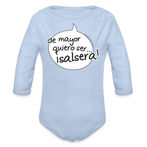 Body manga larga de mayor quiero ser salsera - Body orgánico de manga larga para bebé