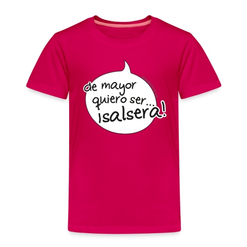 Camiseta niña de mayor quiero ser salsera - Camiseta premium niño