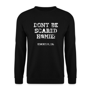 Nick Diaz: Don't Be Scared Homie! - Men's Sweatshirt