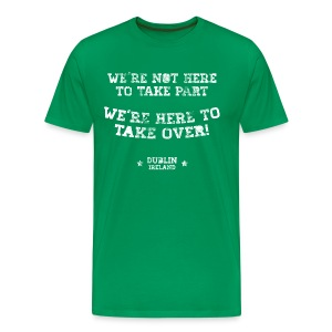 Conor McGregor: We're Not Here To Take Part - Men's Premium T-Shirt