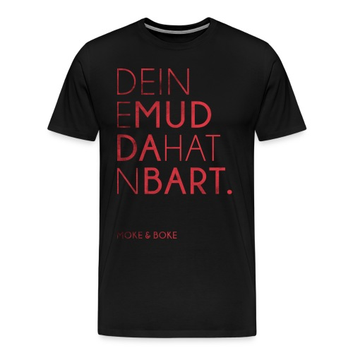 Deine Mudda Shirt Rot/Schwarz - Männer Premium T-Shirt