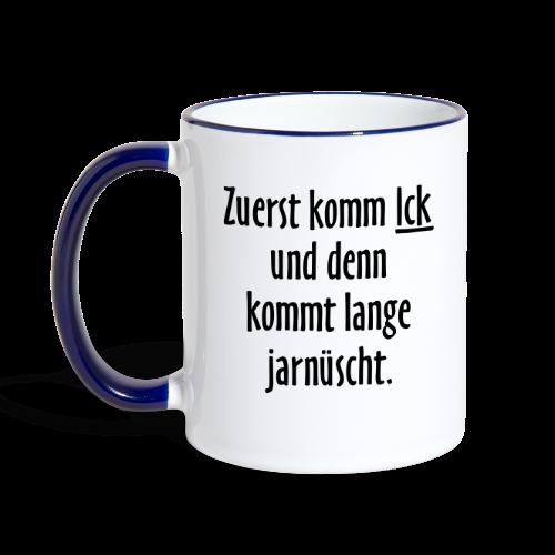 Berliner Schnauze Tasse Zuerst komm ick (Links) - Tasse zweifarbig