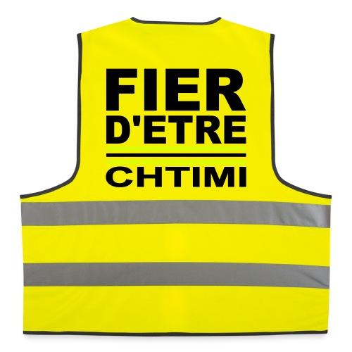 Gilet de sécurité  fier d'étre CHTIMI - Gilet de sécurité