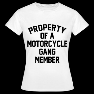 Property of a motorcycle gang member - T-shirt Femme