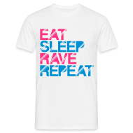 T-Shirts ~ Männer T-Shirt ~ EAT SLEEP RAVE REPEAT