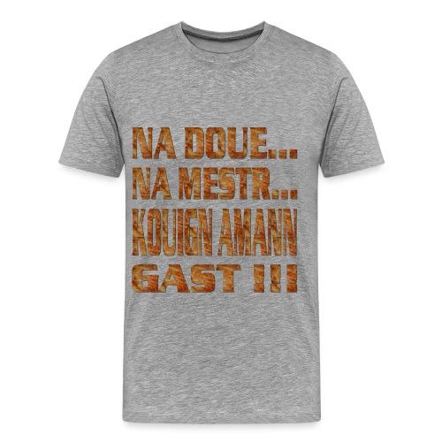 Na doué... Na mestr... - T-shirt Premium Homme