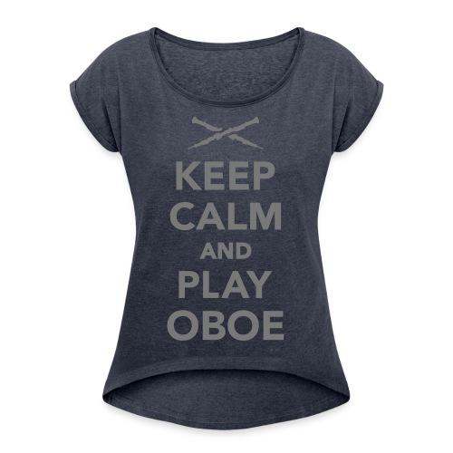 Keep Calm and Play Oboe - T-shirt à manches retroussées Femme