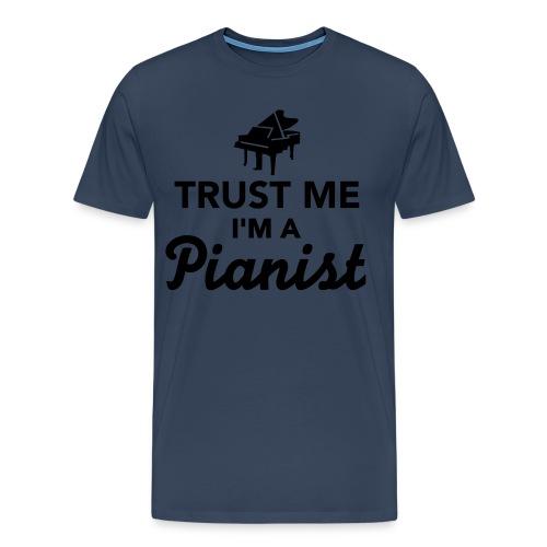 Trust me I'm Pianist - T-shirt Premium Homme