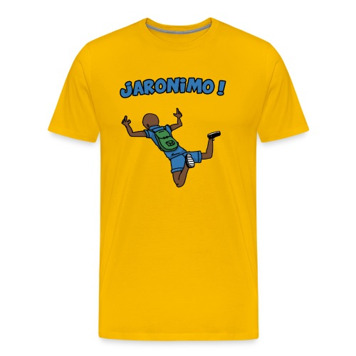 T-SHIRT JARONIMO ! - T-shirt Premium Homme