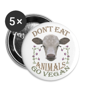 DON'T EAT ANIMALS - Buttons groß 56 mm