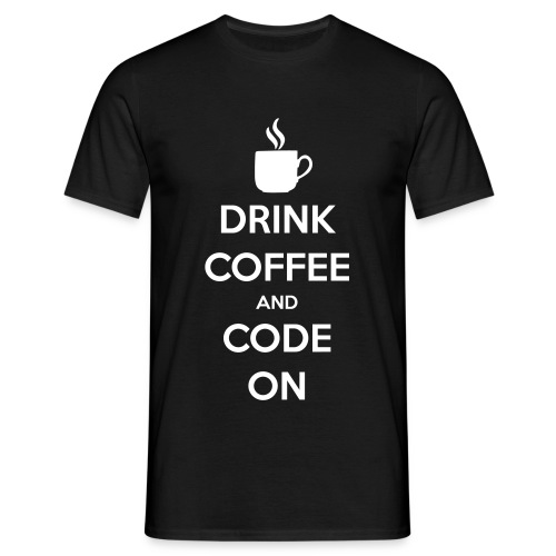 Drink Coffee and Code On Men's - Männer T-Shirt
