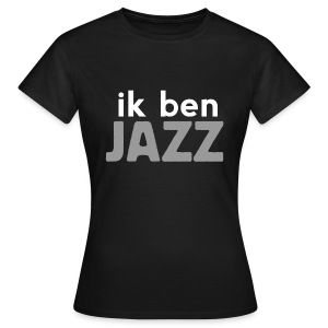 Vrouwen Budget T-Shirt (Ik ben JAZZ) - Vrouwen T-shirt