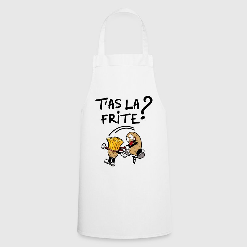T'as la frite ? Tabliers - Tablier de cuisine
