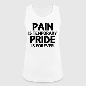 Pain is temporary - Pride is forever Toppe - Dame tanktop åndbar