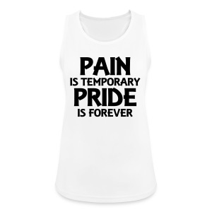 Pain is temporary - Pride is forever Topy - Tank top damski oddychający