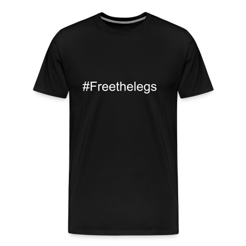 Free The Legs T-Shirt - Men's Premium T-Shirt
