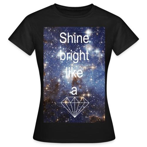 Shine bright T-Shirt Woman - Frauen T-Shirt