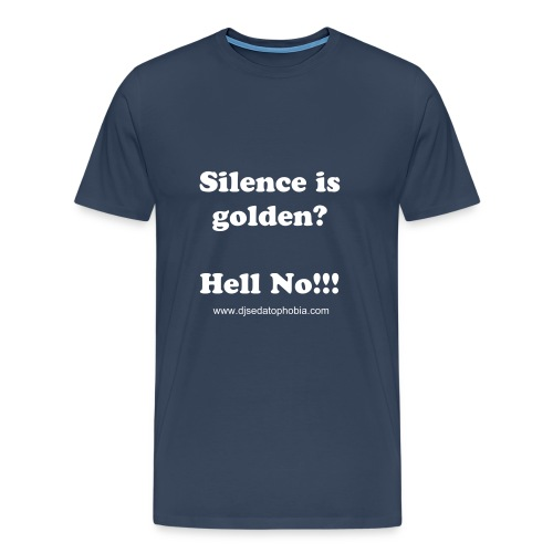 Silence golden, white text - Men's Premium T-Shirt