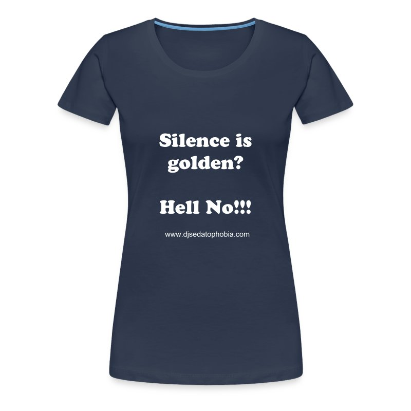 Lady silence golden, white text - Women's Premium T-Shirt