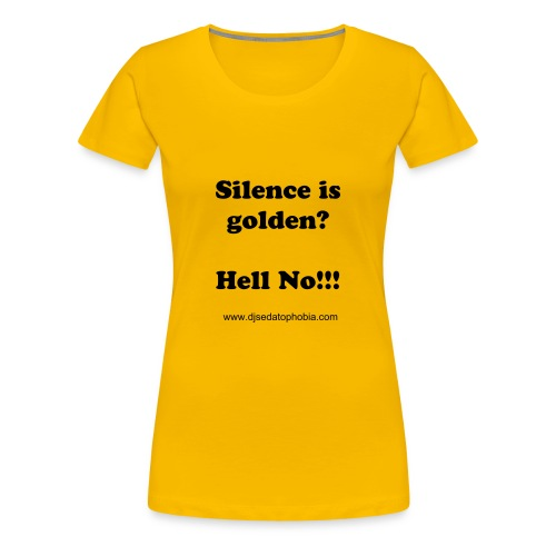 Lady silence golden, black text - Women's Premium T-Shirt