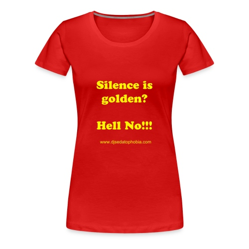 Lady silence golden, yellow text - Women's Premium T-Shirt