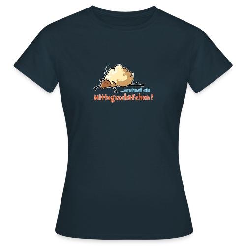 … erstmal ein Mittagsschäfchen - Frauen T-Shirt