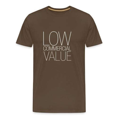 LOW COMMERCIAL VALUE - Männer Premium T-Shirt