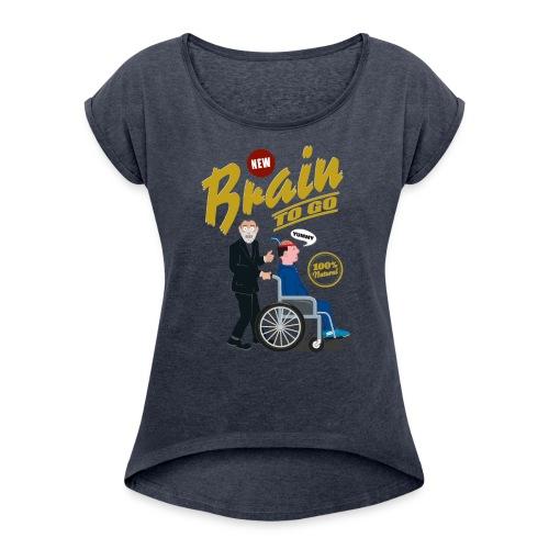 Brain to go - 100% Bio - Frauen T-Shirt mit gerollten Ärmeln