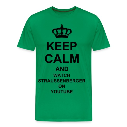KEEP CALM AND WATCH STRAUSSENBERGER ON YOUTUBE - Männer Premium T-Shirt