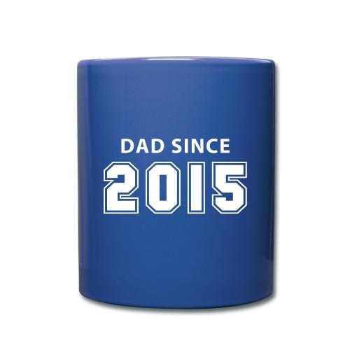 dad since 2015 - daddy design Tassen & Zubehör - Tasse einfarbig