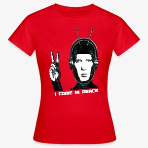 I COME IN PEACE  - Frauen T-Shirt