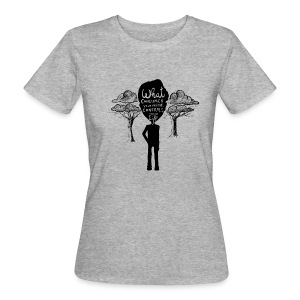 What consumes your mind  - Frauen Bio-T-Shirt