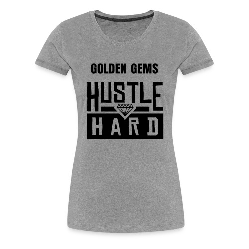 Hustle Hard - T-Shirt - Women's Premium T-Shirt