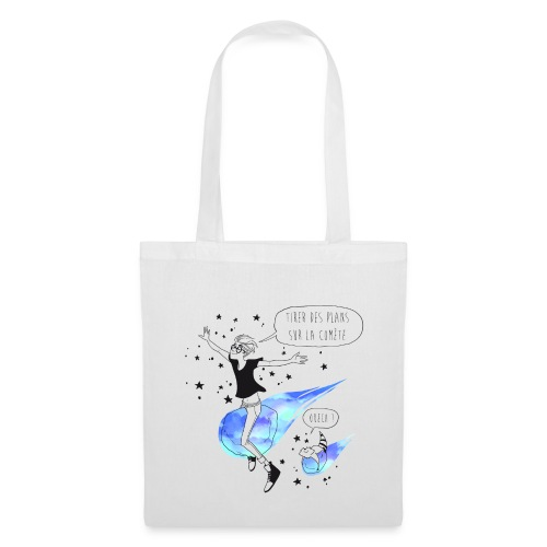 Sac : Tirer des plans sur la comète - Tote Bag