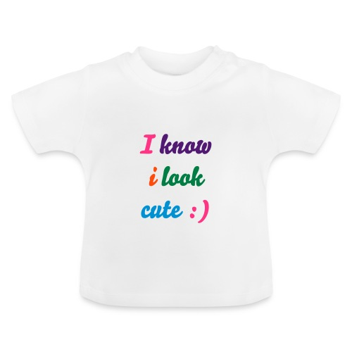 I know i look cute :) Writing mixed colours - Baby T-Shirt
