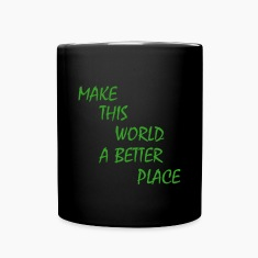 make this world a better place Mugs & Drinkware