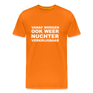T-shirts ~ Mannen Premium T-shirt ~ Koningsdag 'drink' shirt - Vanaf morgen weer nuchter verkrijgbaar