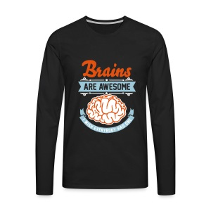 Brains are awesome… use it  - T-shirt manches longues Premium Homme