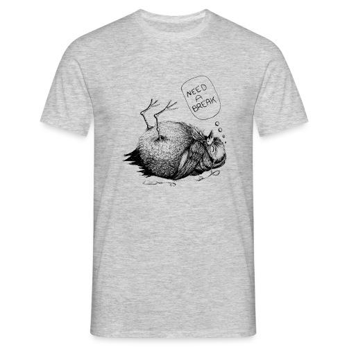 Need a Break - Männer T-Shirt