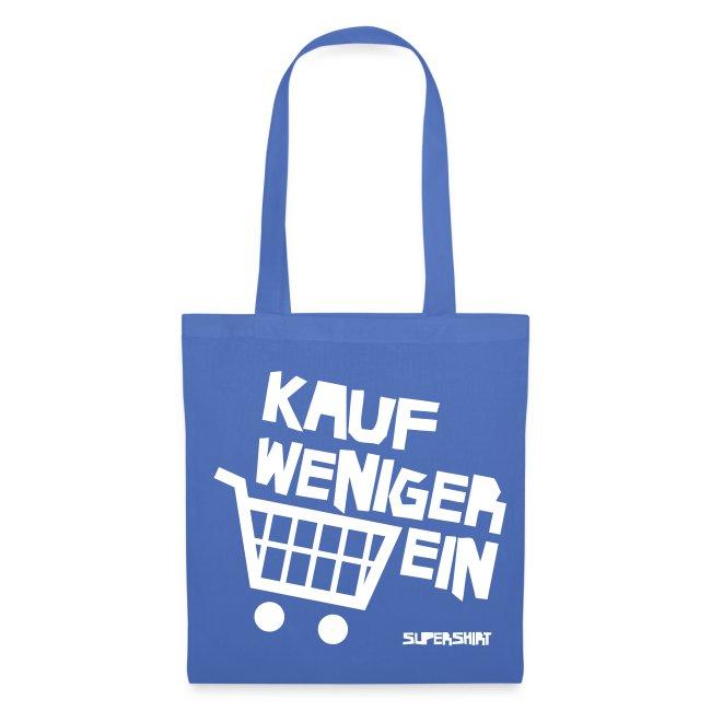 """Einkaufsbeutel """"Kauf weniger ein"""""""