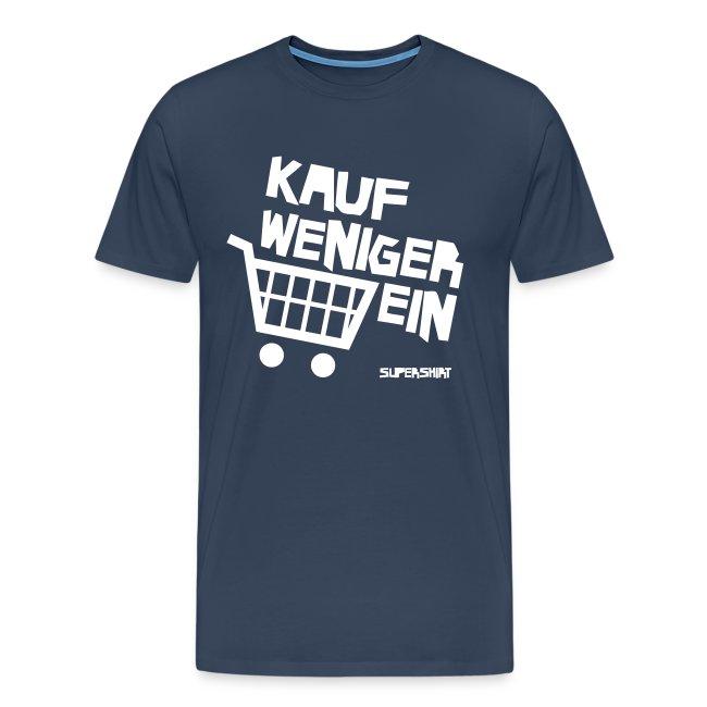 """T-Shirt """"Kauf Weniger Ein"""" (blau)"""